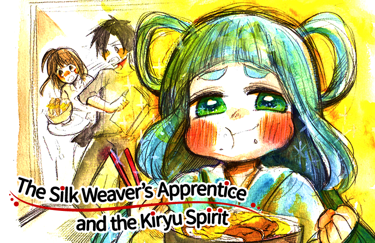 The Silk Weaver's Apprentice and The Kiryu Spirit