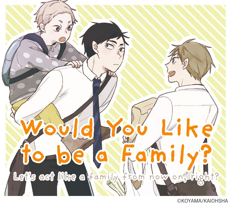 Would You Like to be a Family?